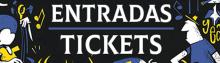 ENTRADAS / TICKETS